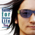 Suite for Shining Life/Tag